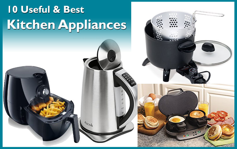 kitchen appliances 10 must have kitchen appliances